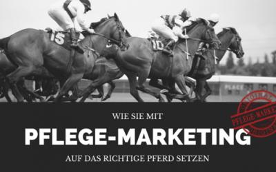 Wie Sie mit Pflege-Marketing auf das richtige Pferd setzen